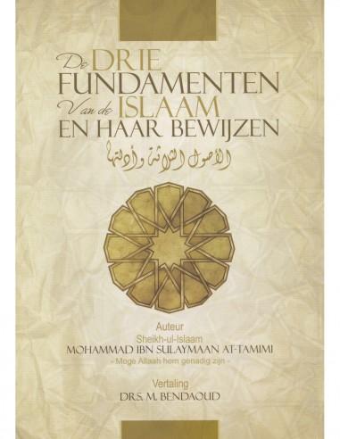 De drie fundamenten van de islaam en...